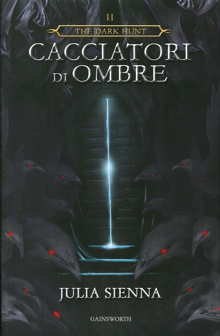 Cacciatori di Ombre. The Dark Hunt. 2