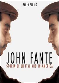 John Fante. Storia di un italiano in America
