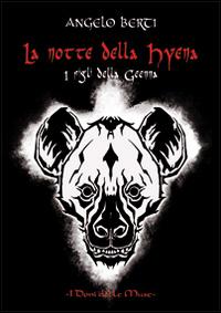 La notte della Hyena. I figli della Geenna.