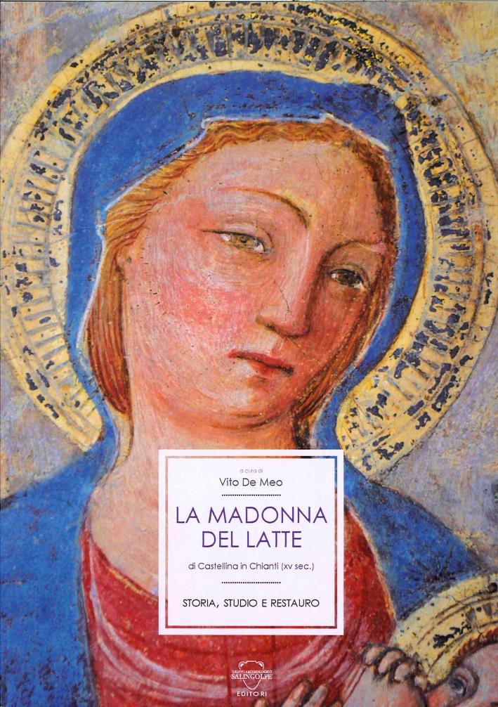 La Madonna del Latte di Castellina in Chianti.