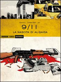 La nascita di Al-Qaida. 9/11. Vol. 1