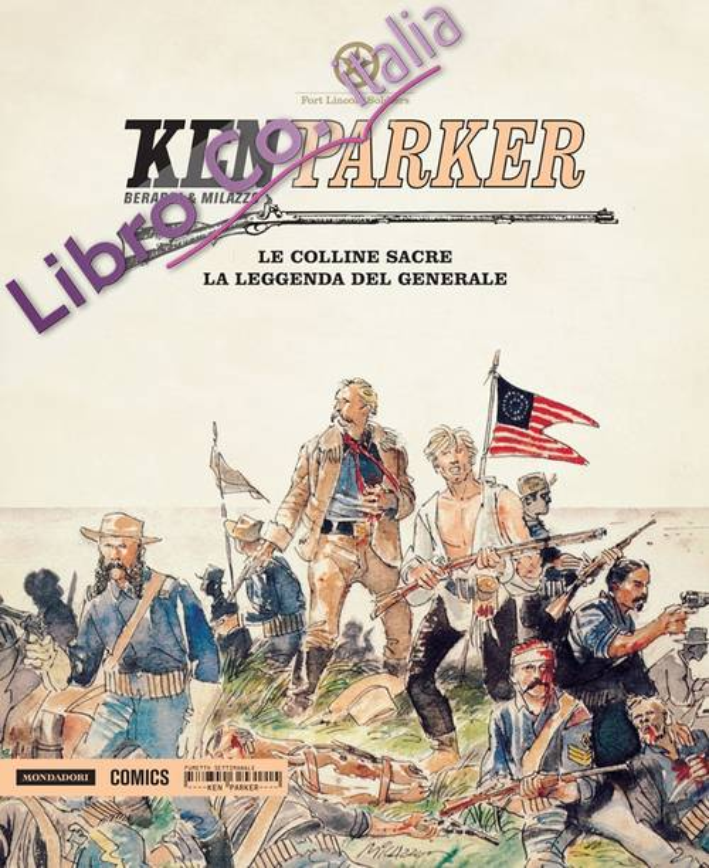 Le colline sacre. La leggenda del generale. Ken Parker. Vol. 16