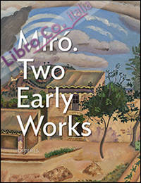 Mirò. Two early works. Ediz. illustrata