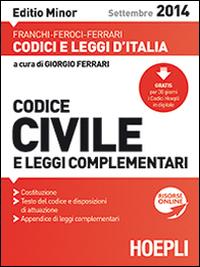 Codice civile e leggi complementari 2014. Ediz. minore.