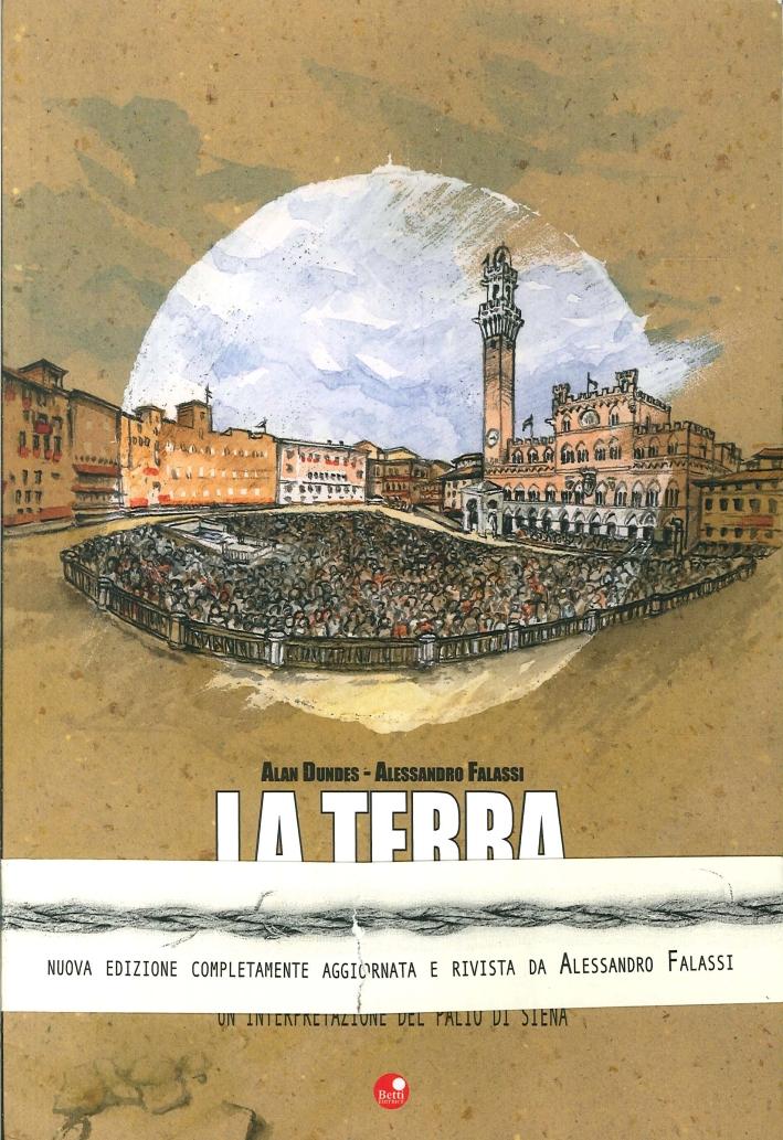 La Terra in Piazza. Un'Interpretazione del Palio di Siena