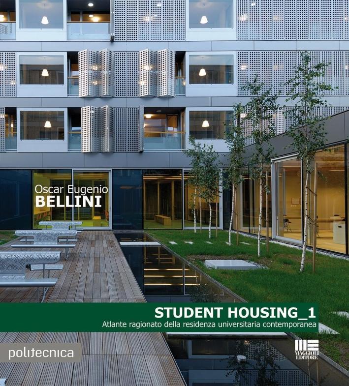 Student housing 1. Atlante ragionato della residenza universitaria contemporanea