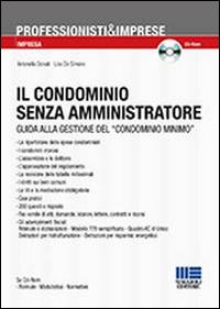 Il condominio senza amministratore. Guida alla gestione del «condominio minimo». Con CD-ROM.