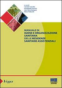 Manuale di igiene e organizzazione sanitaria delle residenze sanitarie assistenziali
