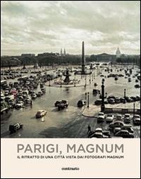Parigi, Magnum. Il Ritratto di una Città Vista dai Fotografi Magnum