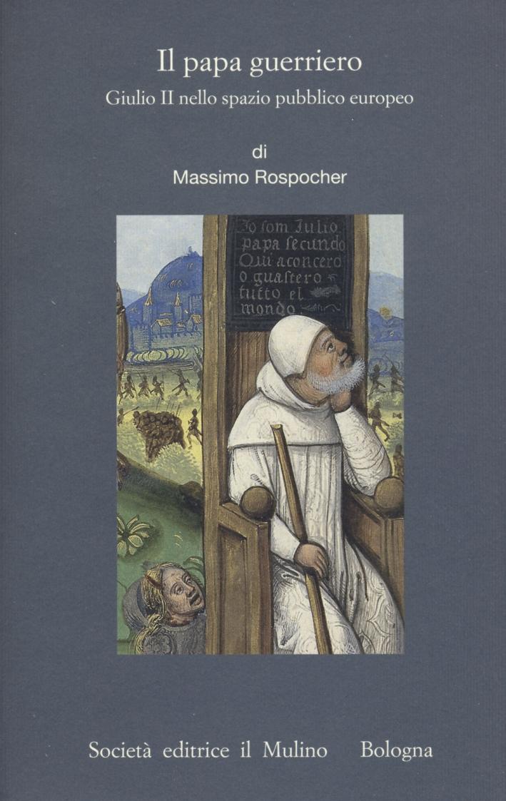 Il papa guerriero. Giulio II nello spazio pubblico europeo