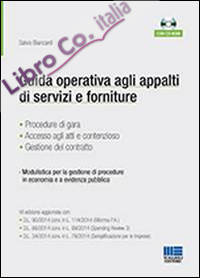 Guida operativa agli appalti di servizi e forniture. Con CD-ROM