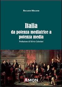 Italia da potenza mediatrice a potenza media