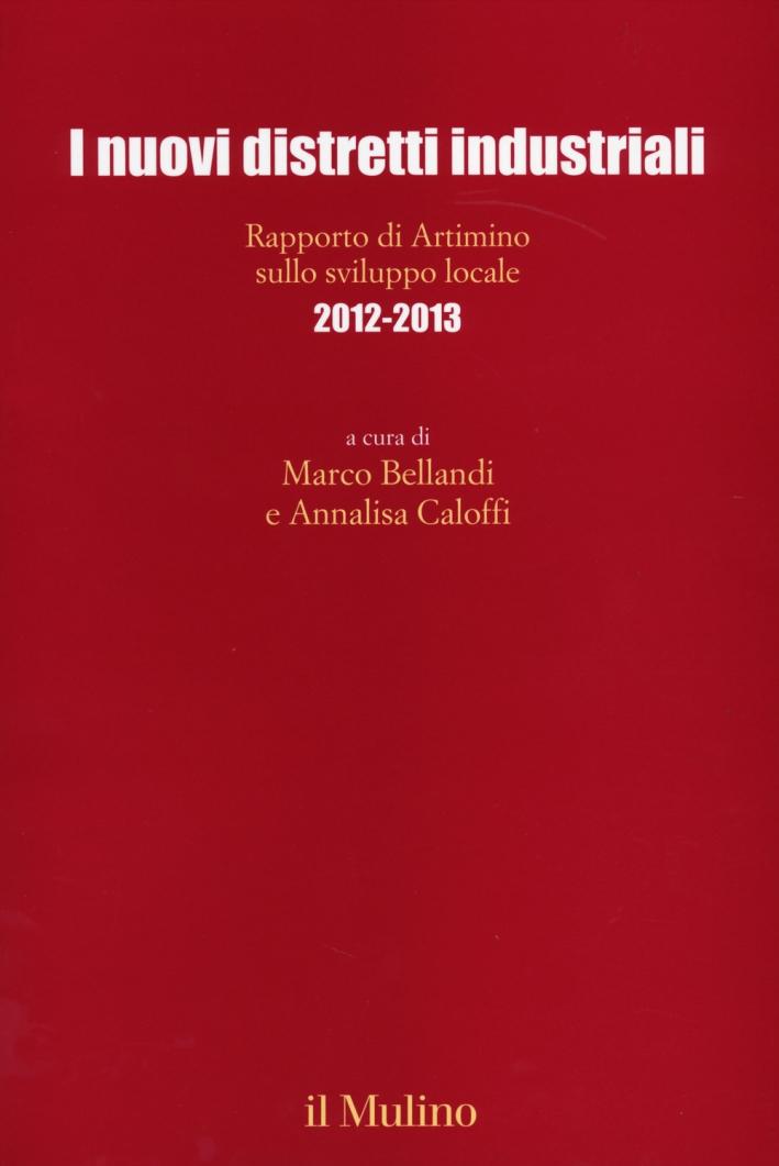 I nuovi distretti industriali. Rapporto di Artimino sullo sviluppo locale 2012-2013