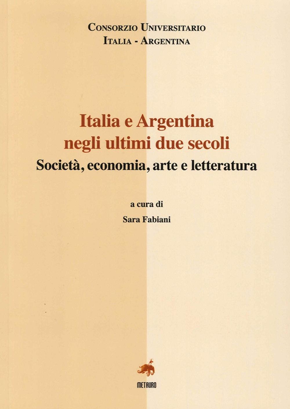 Italia e Argentina negli ultini due secoli. Società, economia, arte e letteratura. Ediz. italiana e spagnola