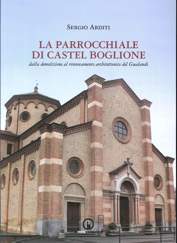 La parrocchiale di Castel Boglione. Dalla demolizione al rinnovamento architettonico del Gualandi