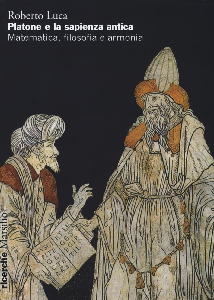 Platone e la sapienza antica. Matematica, filosofia e armonia