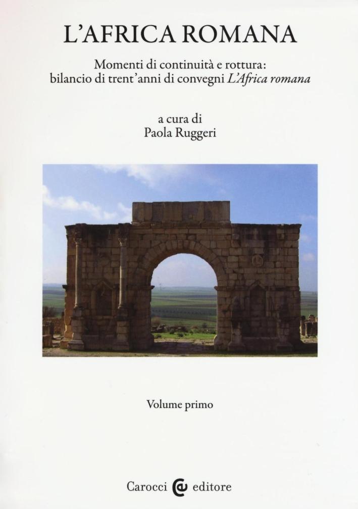 L'Africa romana. Vol. 20: Momenti di continuità e rottura: bilancio di 30 anni di convegni de