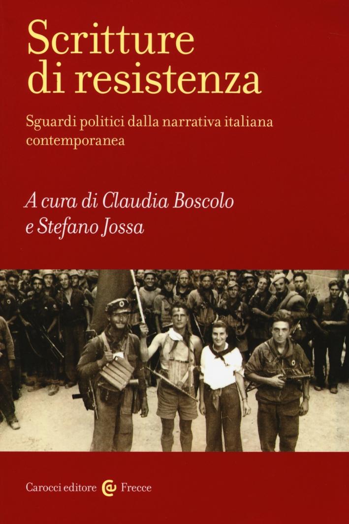 Scritture di resistenza. Sguardi politici dalla narrativa italiana contemporanea