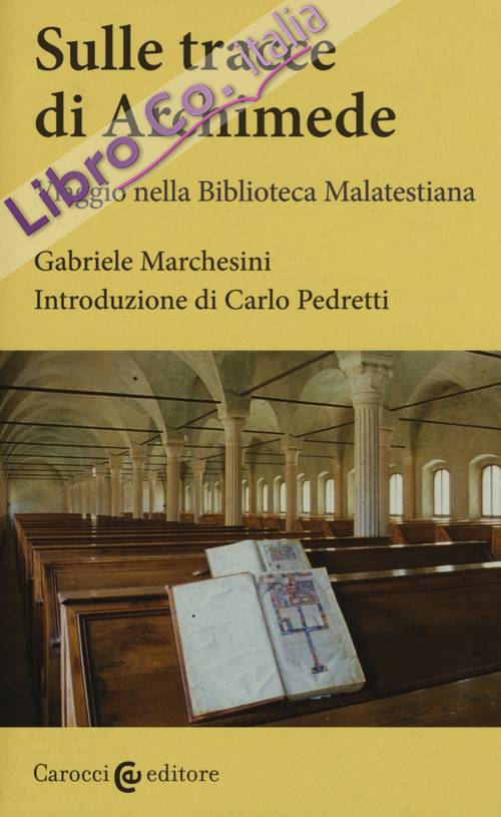 Sulle tracce di Archimede. Viaggio nella Biblioteca malatestiana. Con DVD