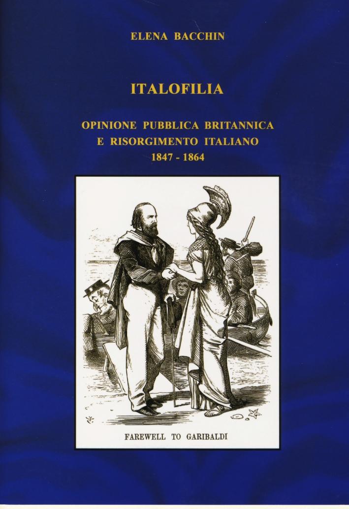 Italofilia. Opinione pubblica britannica e Risorgimento italiano (1847-1860)