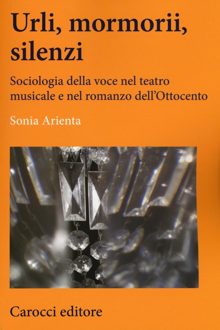 Urli, mormorii, silenzi. Sociologia della voce nel teatro musicale e nel romanzo dell'Ottocento