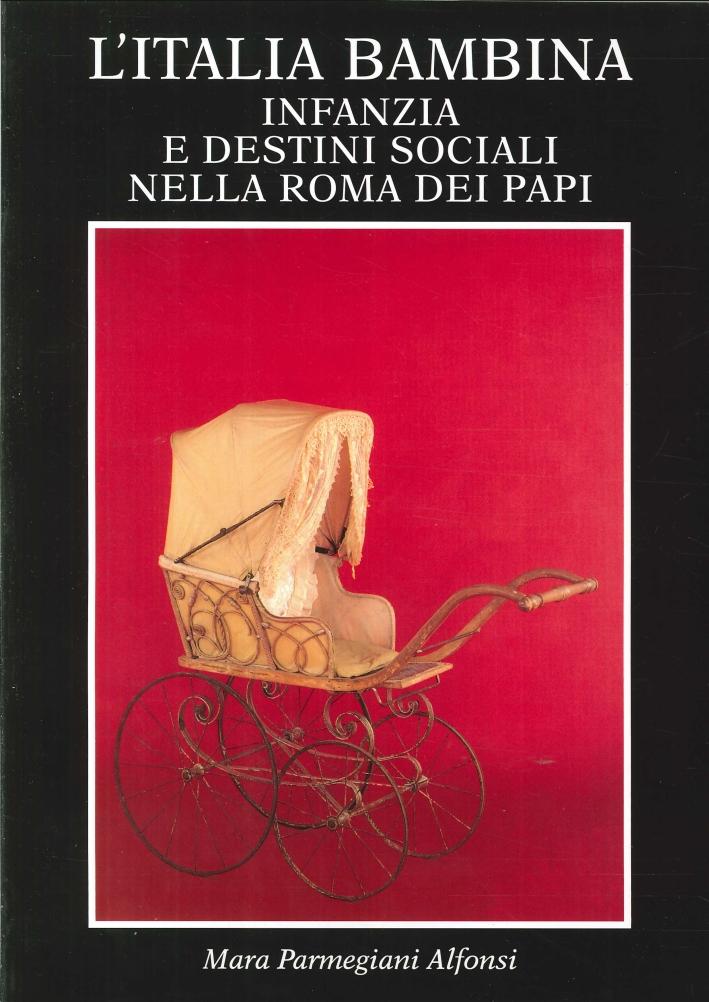 L'Italia Bambina. Infanzia e Destini Sociali nella Roma dei Papi