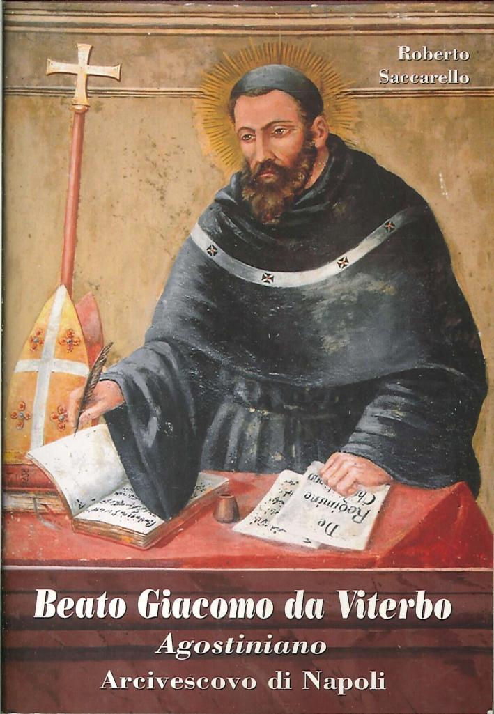 Beato Giacomo Da Viterbo. Agostiniano. Arcivescovo di Napoli