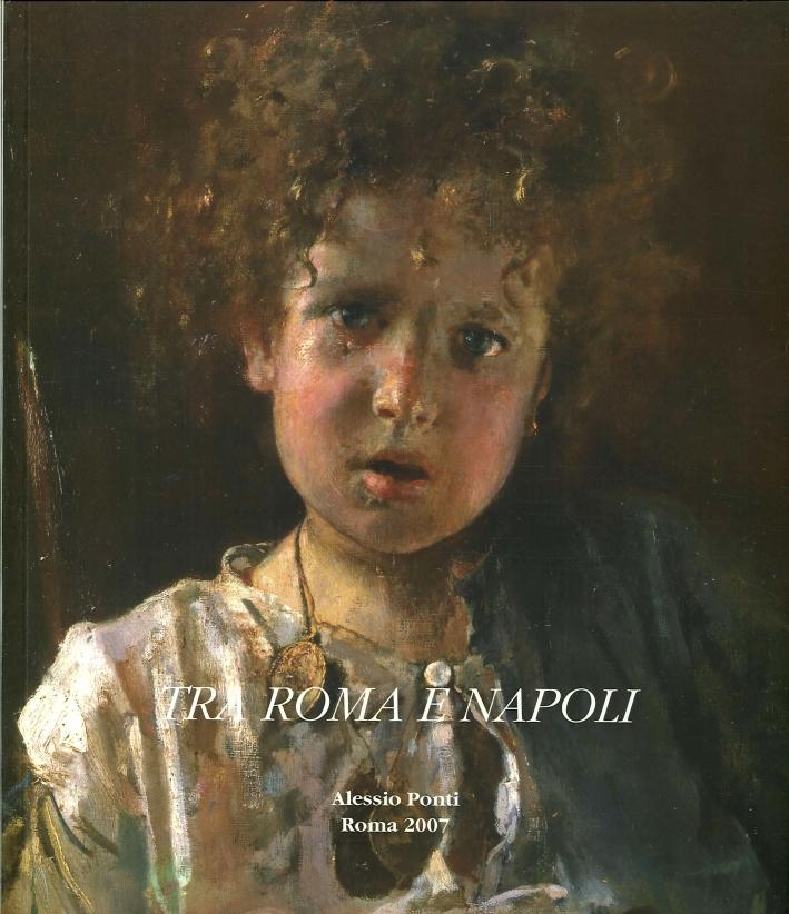 Tra Roma e Napoli. Artisti e Tendenze nel Secolo XIX