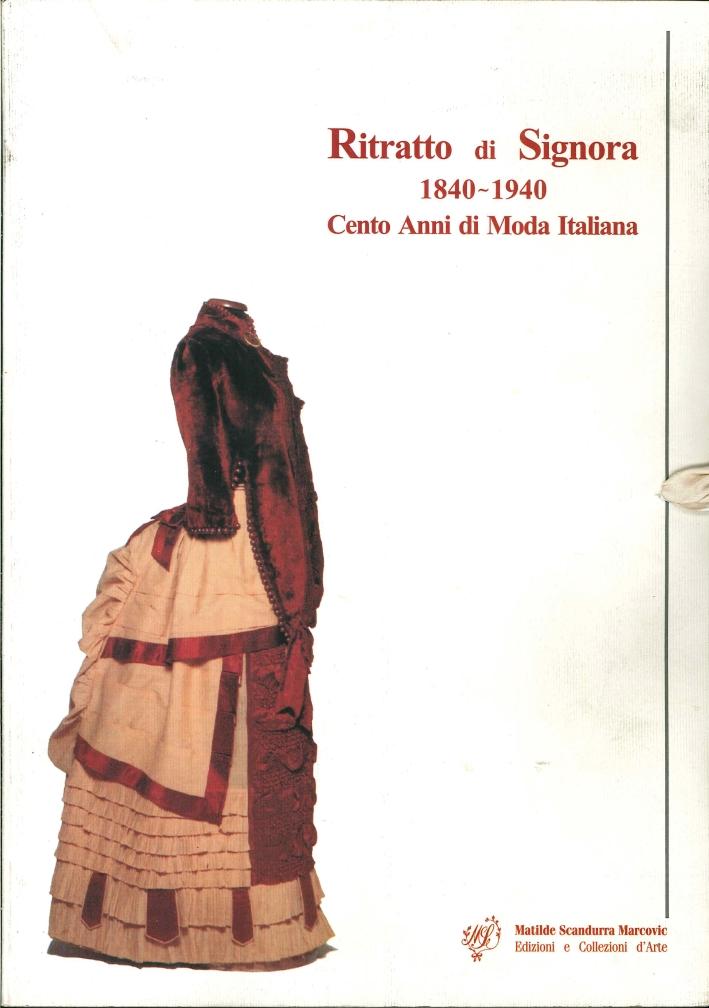 Ritratto di Signora 1840-1940. Cento Anni di Moda Italiana