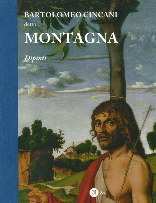 Bartolomeo Cincani Detto Montagna. Dipinti