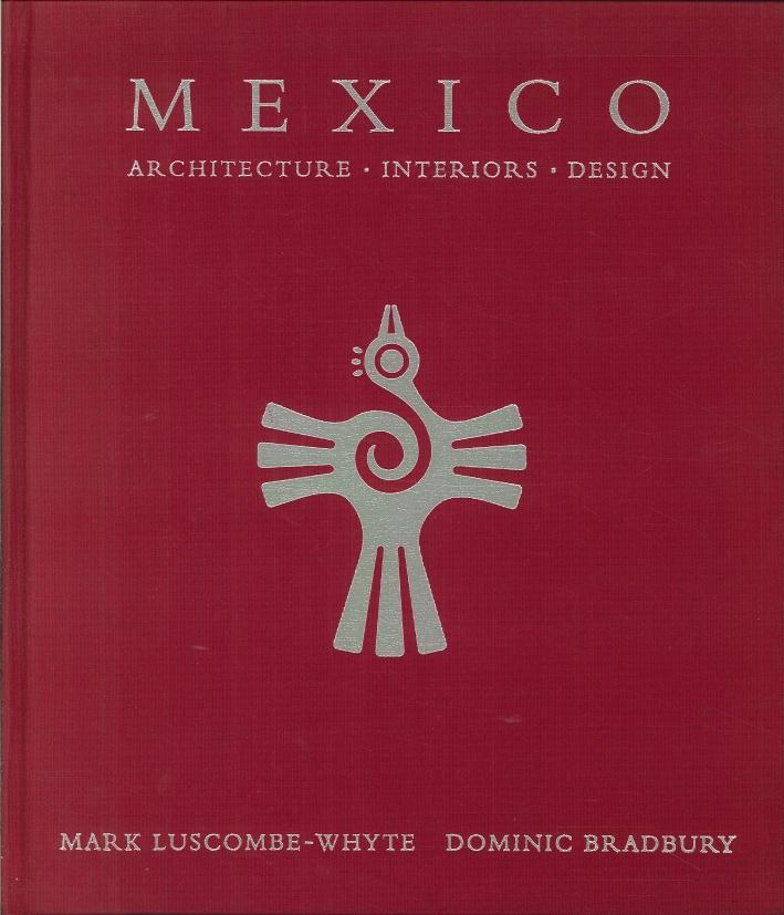 Mexico. Architecture, Interiors, Design
