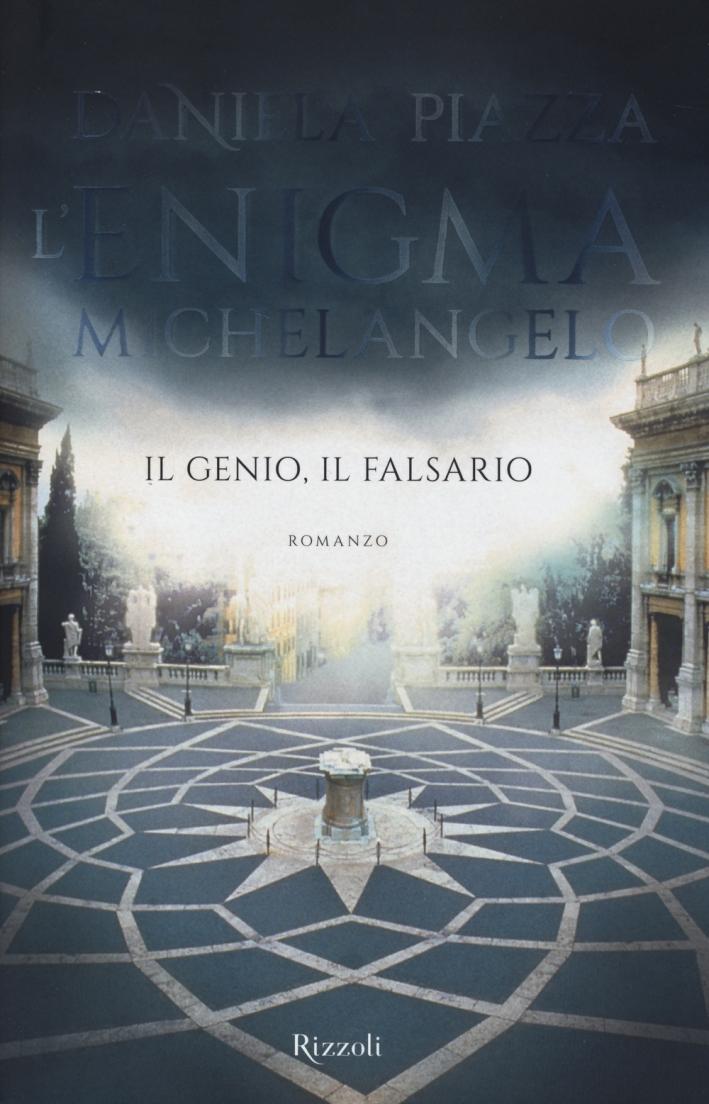 L'enigma Michelangelo. Il genio, il falsario
