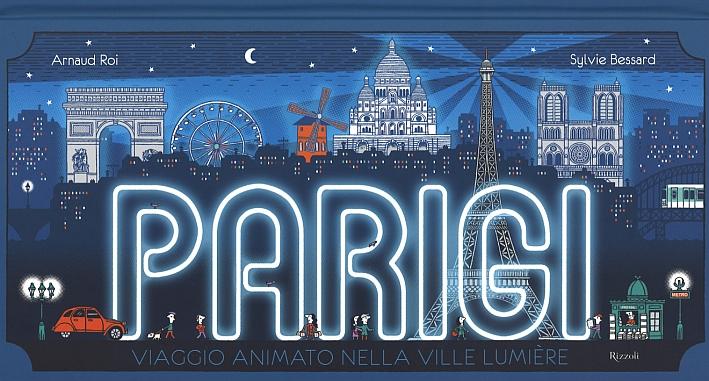 Parigi. Viaggio animato nella Ville Lumière. Ediz. illustrata