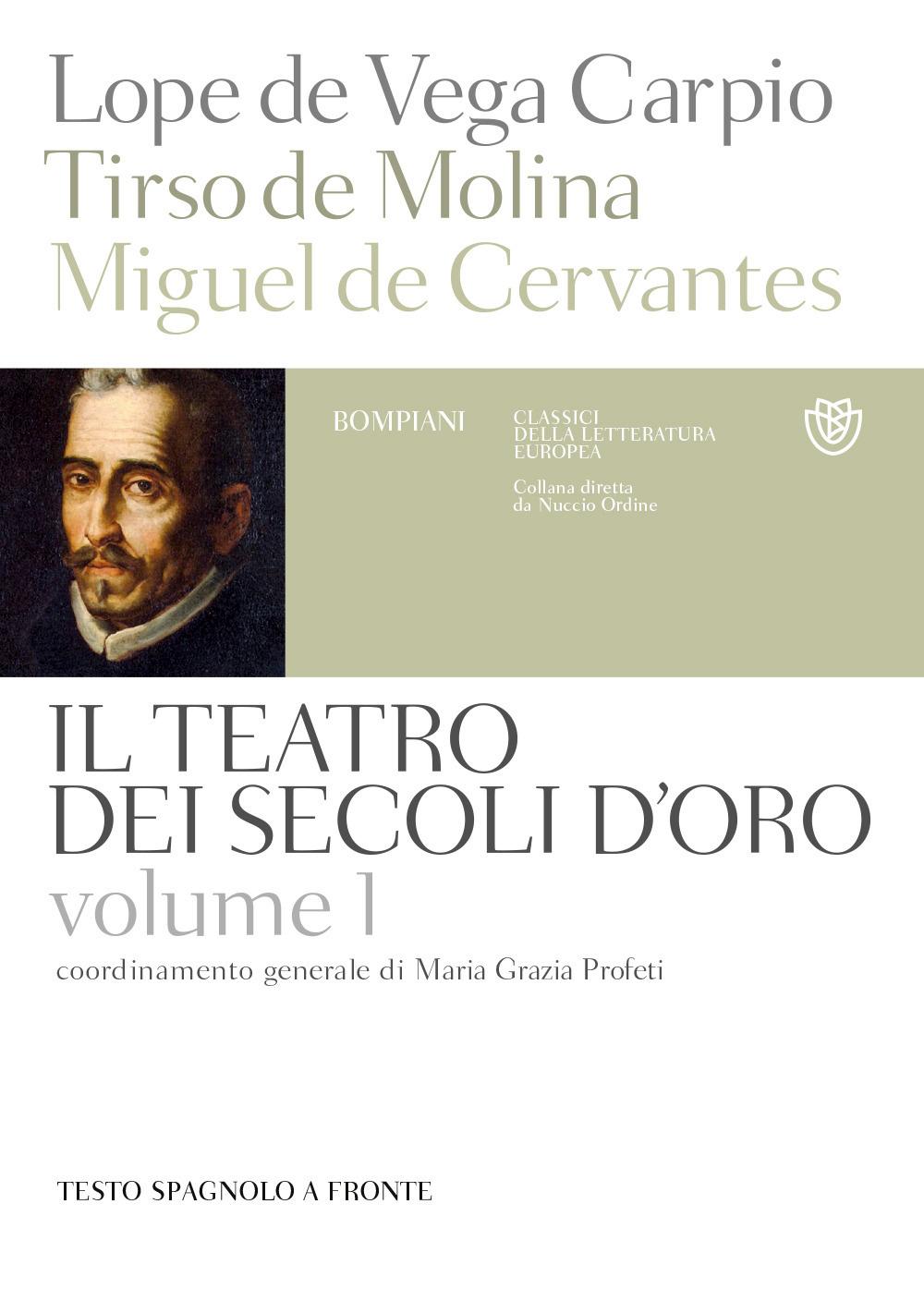 Il teatro dei secoli d'oro. Testo spagnolo a fronte. Vol. 1.