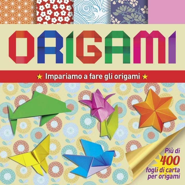Origami. Impariamo a fare gli origami. Ediz. illustrata