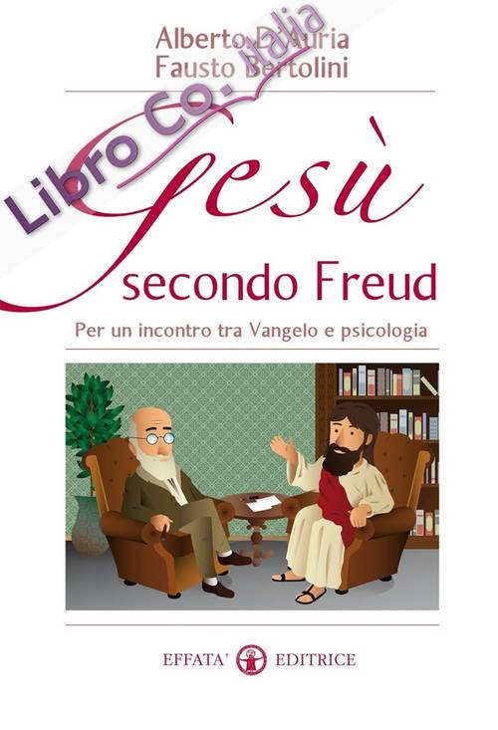 Gesù secondo Freud. Per un incontro tra Vangelo e psicologia