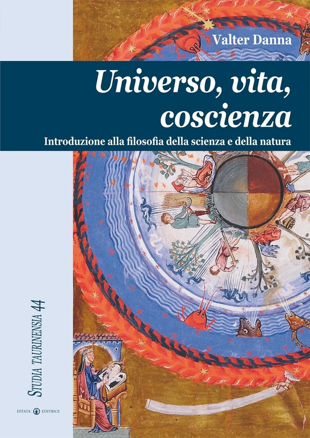 Universo, vita, coscienza. Introduzione alla filosofia della scienza e della natura.