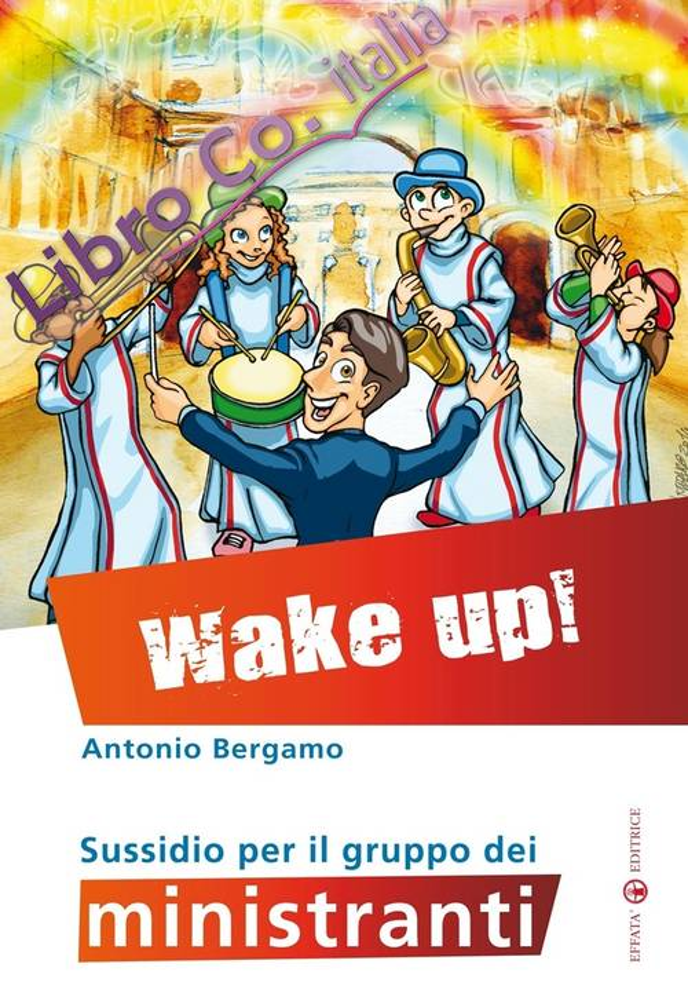 Wake up! Sussidio per il gruppo dei ministranti