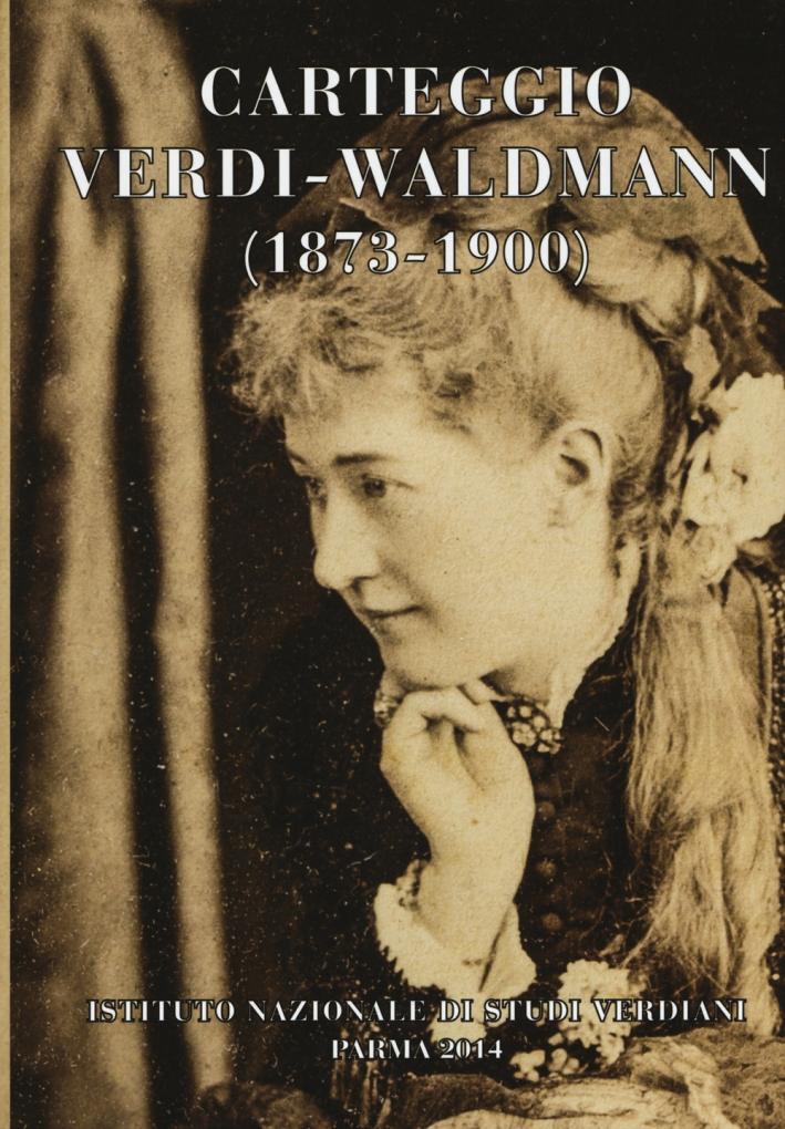 Carteggio Verdi-Waldmann (1873-1900)