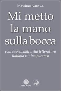 Mi metto la mano sulla bocca. Echi sapienziali nella letteratura italiana contemporanea.