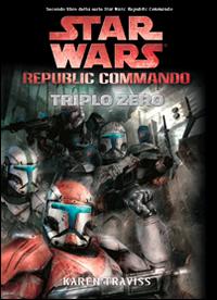 Triplo zero. Star Wars. Republic Commando. Vol. 2.