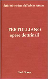 Opere dottrinali. Vol. 3/1: Contro Marcione