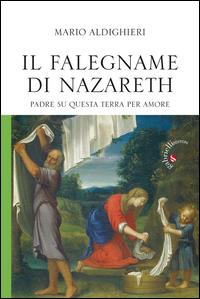 Il falegname di Nazareth. Padre su questa terra, per amore