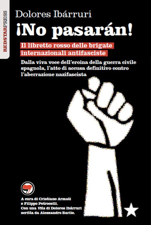 ¡No pasarán! Il libretto rosso delle brigate internazionali antifasciste.