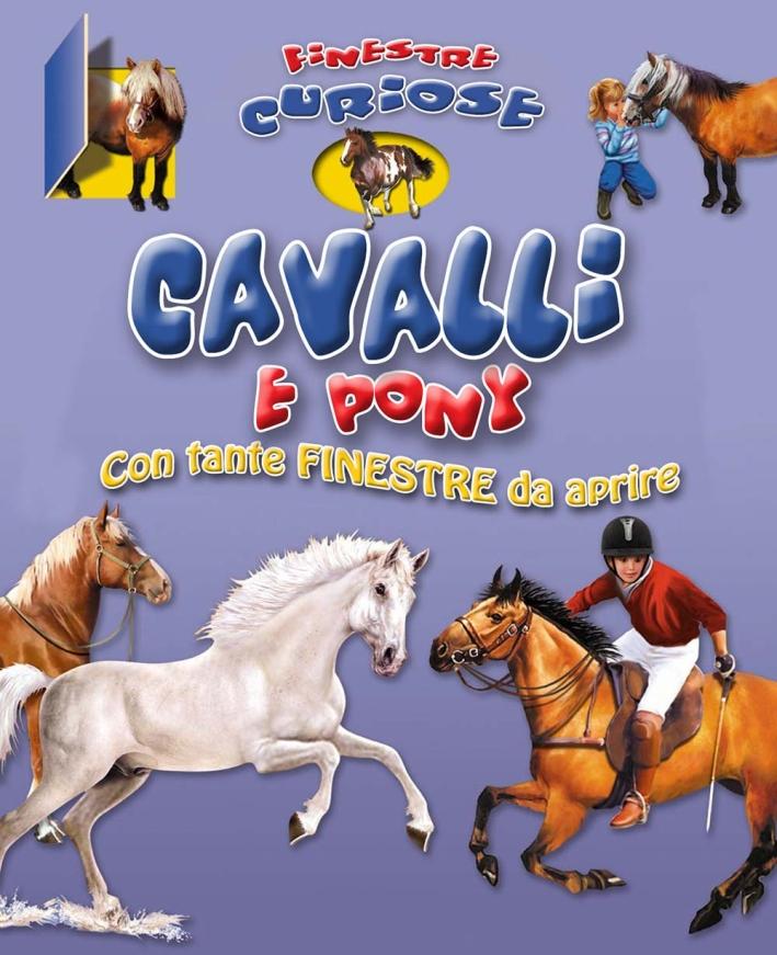 Cavalli e pony. Finestre curiose. Ediz. illustrata