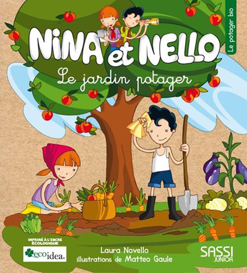 Nina et Nello. Le jardin potager. Ediz. illustrata