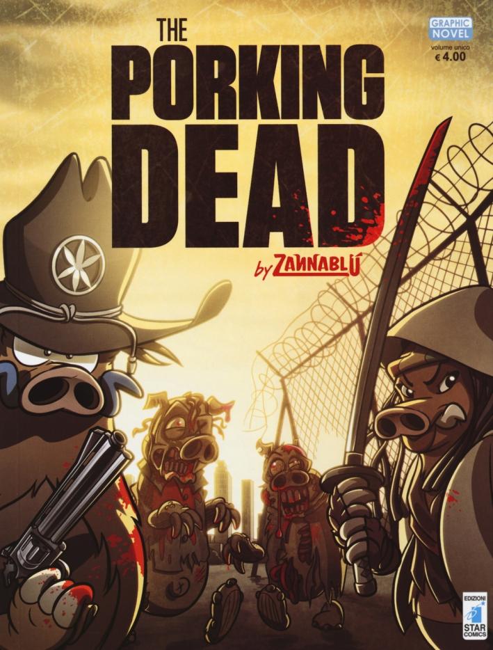 The porking dead. Zannablù.