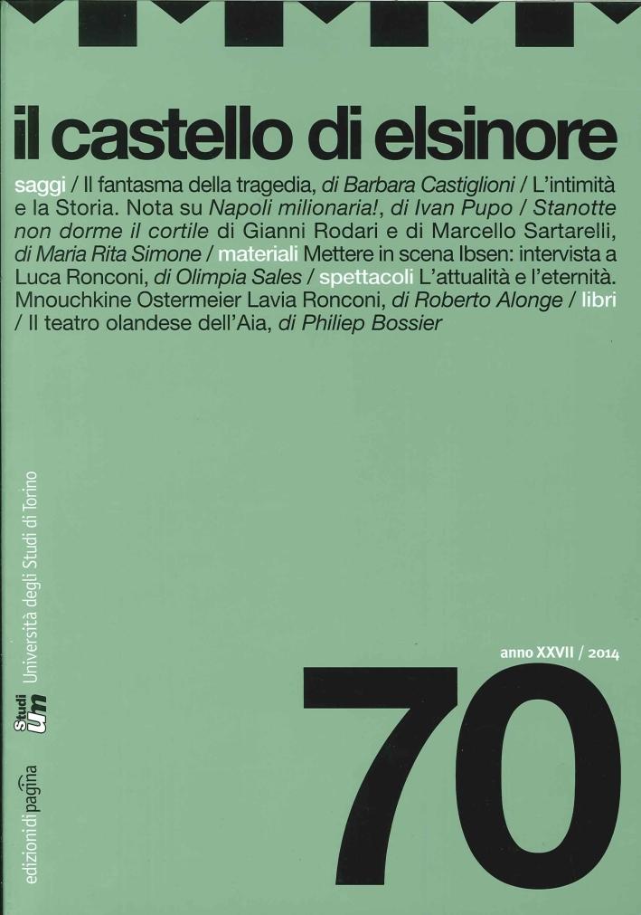 Il Castello di Elsinore. Vol. 70. 2014. Anno XXVII.