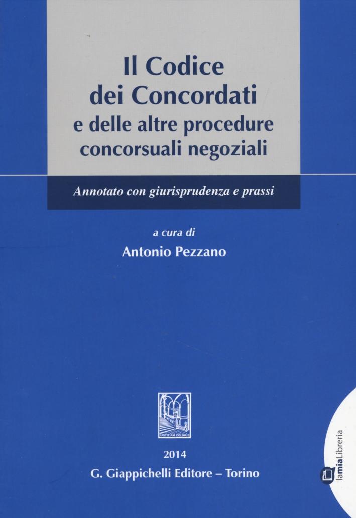 Il codice dei concordati e delle altre procedure concorsuali negoziali. Annotato con giurisprudenza e prassi.