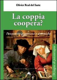 La coppia coopera? Prospettive piagetiane e sistemiche.